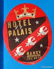 HOTEL DU PALAIS NANCY   Original  luggage label  BD88