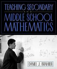 Teaching Secondary and Middle School Mathematics by Daniel J. Brahier (1999,...