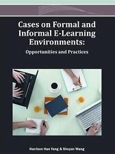 Cases on Formal and Informal E-Learning Environments: Opportunities and Practice