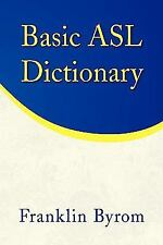 Basic Asl Dictionary by Franklin Byrom (2008, Hardcover)