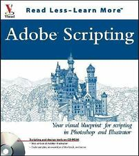 Adobe Scripting: Your visual blueprint for scripting in Photoshop and...