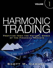 Harmonic Trading: Profiting from the Natural Order of the Financial Markets:...
