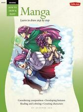 Drawing: Manga: Learn to draw step by step (How to Draw & Paint), Lee, Jeannie