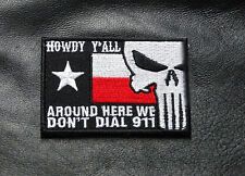 HOWDY PUNISHER SKULL TEXAS FLAG AROUND HERE DONT DIAL 911 MORALE HOOK PATCH