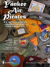 Yankee Air Pirates: US Air Force Uniforms & Memorabilia of Vietnam War - Vol 1