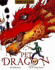 Dare to Care: Pet Dragon by Sally Symes and M. P. Robertson (2016, Hardcover)