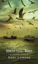Bristol Bay: and Other Poems, Gary Lemons, Good Book