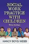 Social Work Practice with Children, Third Edition by Nancy Boyd Webb (2011,...