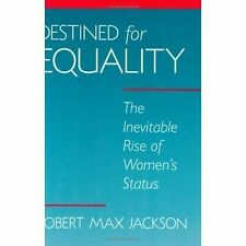 Destined for Equality: The Inevitable Rise of Women's Status, Jackson, Robert Ma