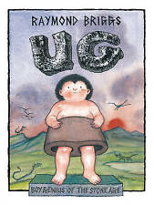 Ug: Boy Genius of the Stone Age and His Search for Soft Trousers by Raymond...