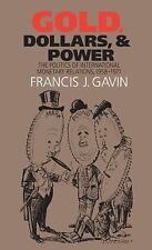 Gold, Dollars, and Power: The Politics of International Monetary Relations, 1958
