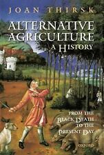 Alternative Agriculture: A History: From the Black Death to the Presen-ExLibrary
