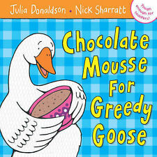 Chocolate Mousse for Greedy Goose,VERYGOOD Book