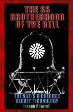 The SS Brotherhood of the Bell: The Nazis' Incredible Secret Technology by Jose