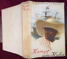 KAMPF UM KUBA by HUDSON STRODE/CARRIBEAN/SCARCE 1938 1st
