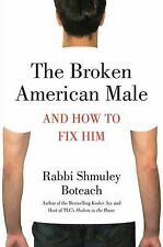 The Broken American Male: And How to Fix Him-ExLibrary