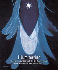 Illumination : The Paintings of Georgia O'Keeffe, Agnes Pelton, Agnes Martin,...