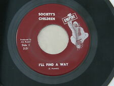 "SOCIETY'S CHILDREN I'LL FIND A WAY EMPIRE orig US G45 GARAGE PSYCH 7"" 45 HEAR"