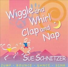Wiggle and Whirl, Clap and Nap, Sue Schnitzer, New