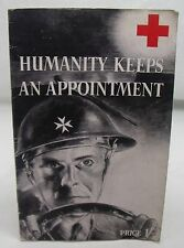 HUMANITY KEEPS AN APPOINTMENT BRITISH RED CROSS SOCIETY WW2 VINTAGE HISTORY*