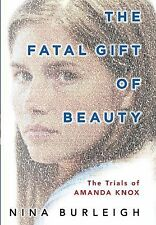 The Fatal Gift of Beauty: The Trials of Amanda Knox (Thorndike Large Print Crime