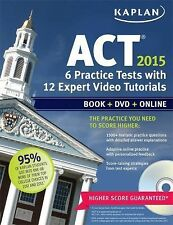 Kaplan Test Prep Ser.: Kaplan ACT 2015 6 Practice Tests with 12 Expert Video...