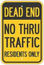 """12""""X18"""" DEAD END NO THRU TRAFFIC RESIDENTS ONLY SIGNS Heavy Duty Metal Road"""