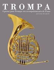 Trompa : 4 Piezas para Trompa con Acompañamiento de Piano by Javier Marcó...