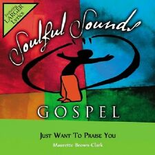 Maurette Brown Clark - Just Want To Praise You - Accompaniment CD New