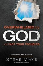 Overwhelmed by God and Not Your Troubles, Mays, Steve, New