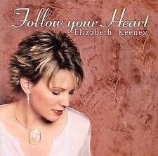 Follow Your Heart by Elizabeth Keeney (CD, Jun-2003, Liquid 8)