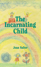 The Incarnating Child by Joan Salter (Paperback, 1997)