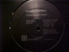 Cause & Effect Its Over Now Us Dj 12""
