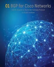 BGP for Cisco Networks : A CCIE V5 Guide to the Border Gateway Protocol by...