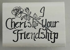 "Wooden  Rubber  Stamp   "" I Cherish Your Friendship "" (ST-23)"