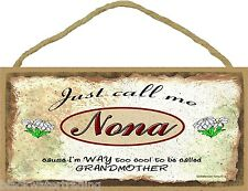 "Just Call Me Nona Too Cool To Be Called Grandmother Daisies 5""X10"" Sign Plaque"