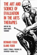 The Art and Science of Evaluation in the Arts Therapies: How Do You Know What's
