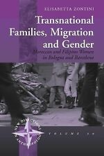 Transnational Families, Migration and Gender: Moroccan and Filipino Women in Bol