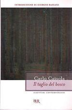 Il taglio del bosco - Carlo Cassola - Libro nuovo in Offerta!