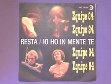 "Equipe 84 - Resta/Io Ho In Mente Te (7"" single) picture sleeve SRL 10-418"