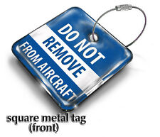 DoNotRemoveFromAircraft -CREW  LUGGAGE TAG (METAL)