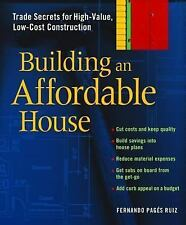 Building an Affordable House : Trade Secrets for High-Value, Low-Cost...