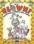 Be a Clown!: Techniques from a Real Clown (Quick Starts for Kids!)
