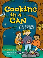 NEW - Cooking in a Can: More Campfire Recipes for Kids (Activities for Kids)