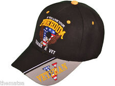 IF YOU LOVE YOUR FREEDOM THANK A VETERAN  EMBROIDERED MILITARY BLACK HAT CAP