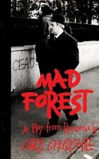 Mad Forest: A Play from Romania by Churchill, Caryl