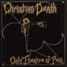 Only Theatre of Pain by Christian Death *New CD*