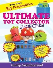 Ultimate Toy Collector: Shopkins, Boone, Mary, New Books