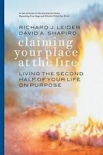 Claiming Your Place at the Fire: Living the Second Half of Your Life on Purpose,