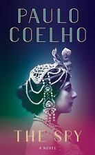 The Spy - A Novel by Paulo Coelho NEW HARDCOVER - Mata Hari PRE-ORDER -FREE Ship